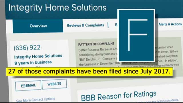 The BBB gives Integrity Home Solutions an F grade. Many customers tell News 4 that promised work was never done. Credit: KMOV